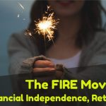 The FIRE Movement. Financial Independence, Retire Early